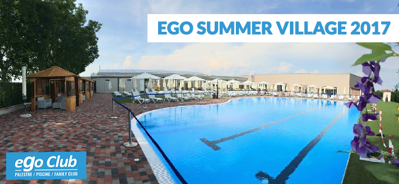 EGO SUMMER VILLAGE 2017: trascorri l'estate con noi!