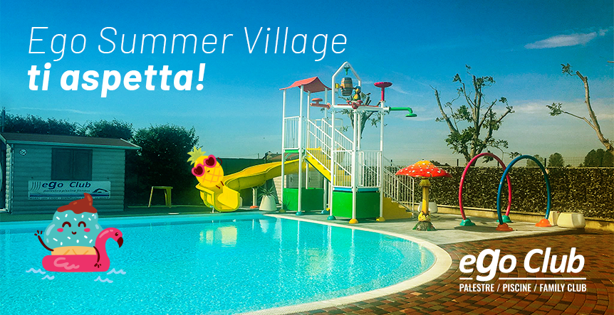 EGO SUMMER VILLAGE 2019: NOVITA' IMPERDIBILI!