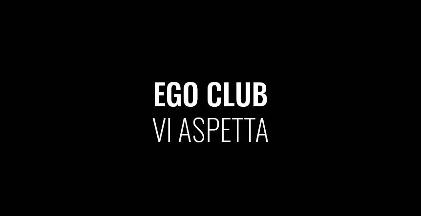 EGO CLUB VI ASPETTA!